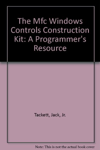 9780964430105: The Mfc Windows Controls Construction Kit: A Programmer's Resource