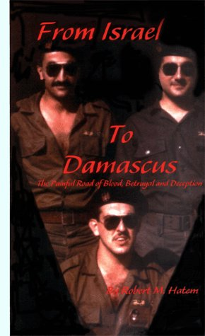 9780964430433: From Israel to Damascus : The Painful Road of Blood, Betrayal and Deception