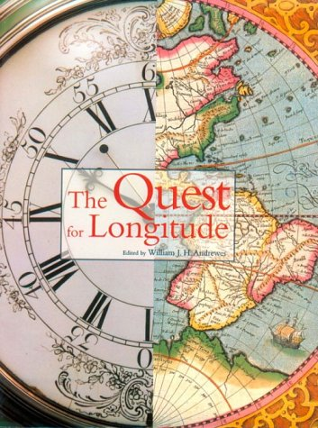 The Quest for Longitude: Andrewes, William J.H., Editor