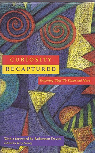 9780964435216: Curiosity Recaptured: Exploring Ways We Think and Move
