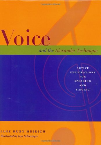 9780964435254: Voice and the Alexander Technique Active Explorations for Speaking and Singing