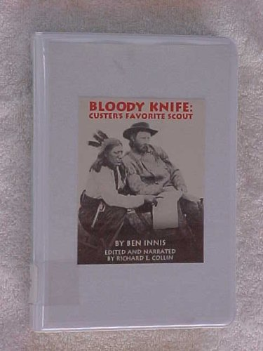 9780964438910: Bloody Knife: Custer's Favorite Scout