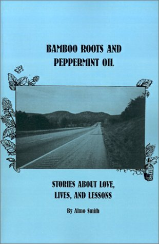 9780964439511: Bamboo Roots and Peppermint Oil: Stories about Love, Lives, and Lessons