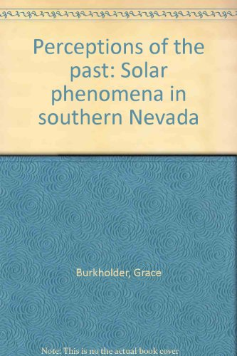 Perceptions of the past: Solar phenomena in southern Nevada: Burkholder, Grace