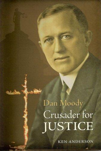 Dan Moody: Crusader for Justice: Anderson, Ken