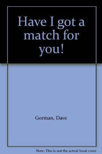Have I got a match for you! (0964442418) by Dave Gorman