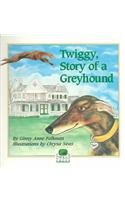 Twiggy Story of a Greyhound: Story of a Greyhound (0964447002) by Ginny Anne Folkman