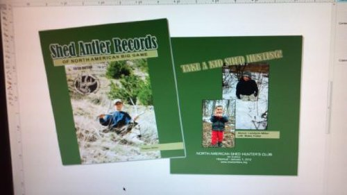 9780964451407: Shed Antler Records of North American Big Game: A Record Book for the Recognition of North America's Big Game Shed Antlers