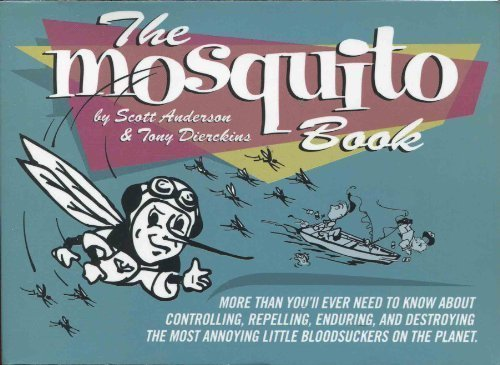 The Mosquito Book (9780964452114) by Scott Anderson; Tony Dierckins; Tony X
