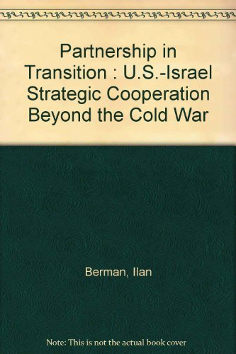 9780964452350: Partnership in Transition : U.S.-Israel Strategic Cooperation Beyond the Cold War