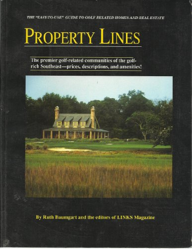 9780964452503: Property lines: Guide to the best golf-oriented communities in the Southeastern United States, including Virginia, North Carolina, South Carolina, ... Alabama, Mississippi, Louisiana and Texas