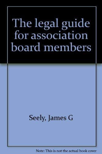 9780964452817: The Legal Guide For Association Board Members