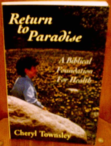 Return to paradise: A biblical foundation for: Cheryl Townsley