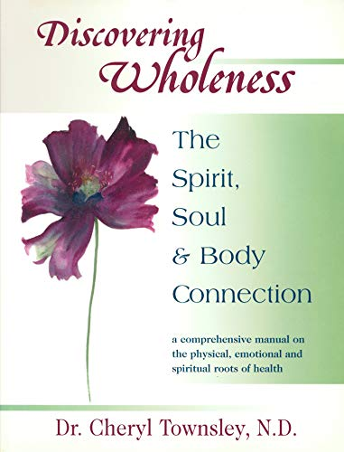 Discovering Wholeness: The Spirit, Soul & Body: Dr. Cheryl Townsley