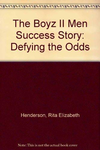 The Boyz II Men Success Story: Defying: Henderson, Rita Elizabeth
