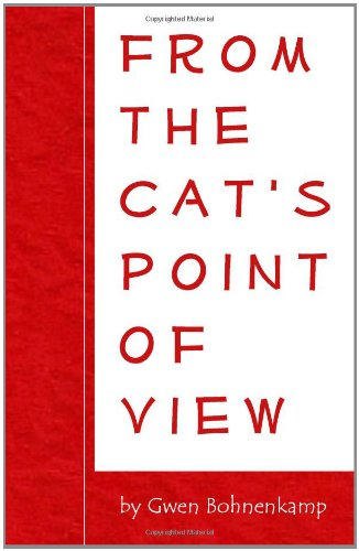 9780964460119: From the Cat's Point of View