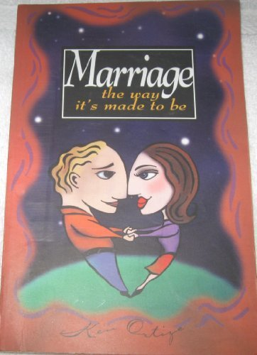 Marriage the Way It's Made to Be: Ken Ortize