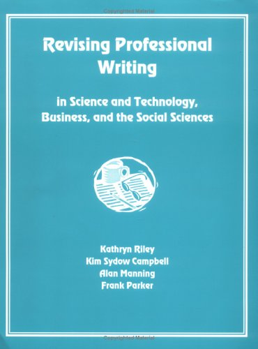 Revising Professional Writing : In Science and: Kathryn Riley; Kim