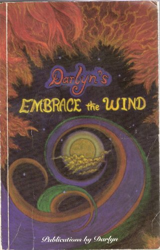 9780964464308: Darlyn's Embrace the Wind