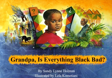 9780964465503: Grandpa, Is Everything Black Bad?