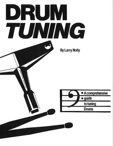 9780964465817: Drum Tuning:A comprehensive guide to tuning drums