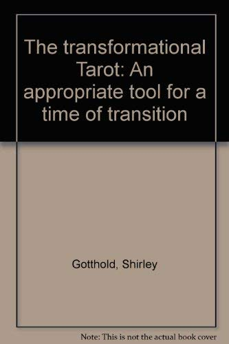 9780964467217: The transformational Tarot: An appropriate tool for a time of transition
