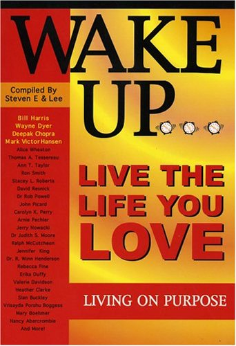 Wake Up . Live the Life You Love Living on Purpose: Live the Life You Love. Living on Purpose.: ...