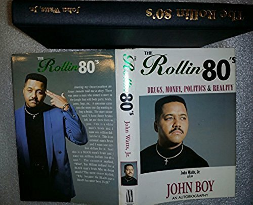 9780964470804: The Rollin 80's : Drugs, Money, Politics & Reality
