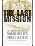 The Last Mission: An Eyewitness Account: Smith, Jim B.