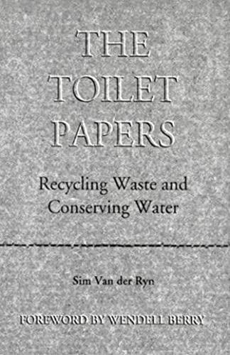 9780964471801: The Toilet Papers: Recycling Waste and Conserving Water