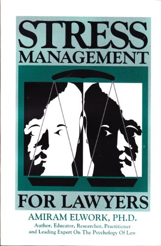 9780964472709: Stress Management for Lawyers
