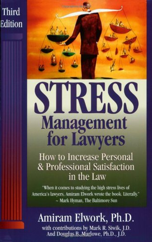 9780964472730: Stress Management for Lawyers: How to Increase Personal & Professional Satisfaction in the Law