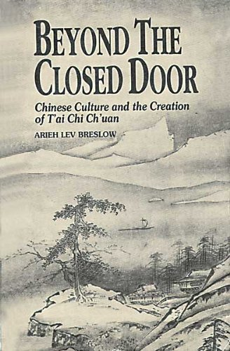 Beyond the Closed Door: Chinese Culture and the Creation of T'ai Ai Chi Ch'uan