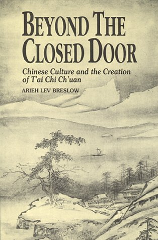 9780964473027: Beyond the Closed Door: Chinese Culture and the Creation of T'ai Chi Ch'uan