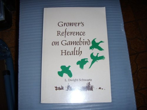 9780964473201: Grower's Reference on Gamebird Health