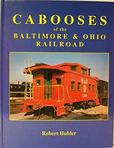 Cabooses Of The Baltimore & Ohio Railroad