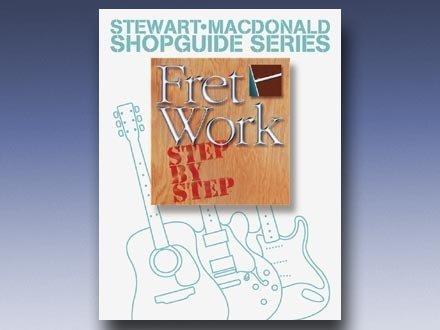 9780964475212: Title: Fret Work Step By Step StewartMacdonald Shopguide