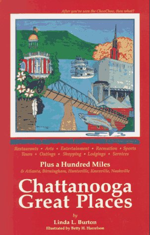 Chattanooga Great Places: After You'Ve Seen the: Linda L. Burton,