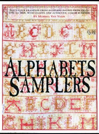 9780964476400: Alphabets from Early Samplers: Sixty-Four Examples from Samplers Dating from 1590 to 1868, With Charts & Authentic Color Schemes