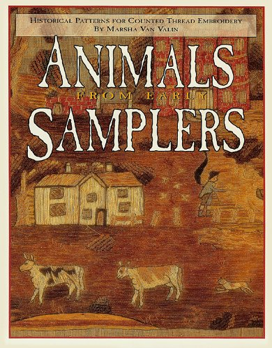Animals from early samplers: Historical patterns for counted thread embroidery: Van Valin, Marsha