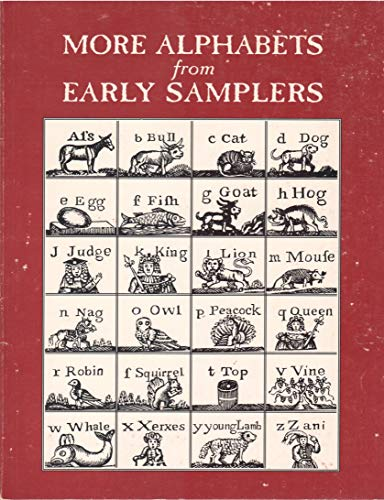 9780964476448: More Alphabets from Early Samplers, Collected from German, Italian, Scottish, Dutch, English, and American samplers dating from 1530 - 1868