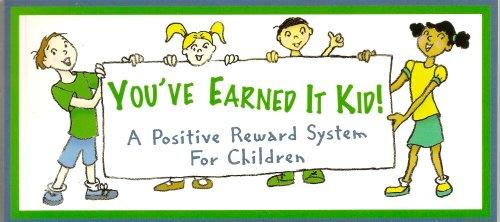 9780964476592: You've Earned It Kid!: A Positive Reward System for Children