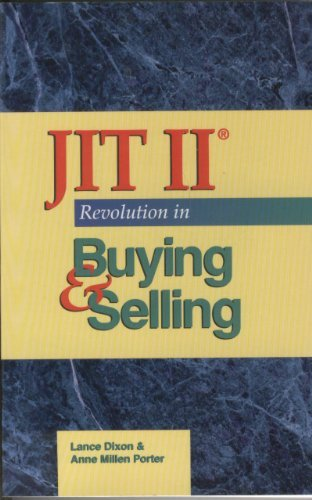 JIT II : Revolution in Buying & Selling: Dixon, Lance and Anne Millen Porter with James P. ...