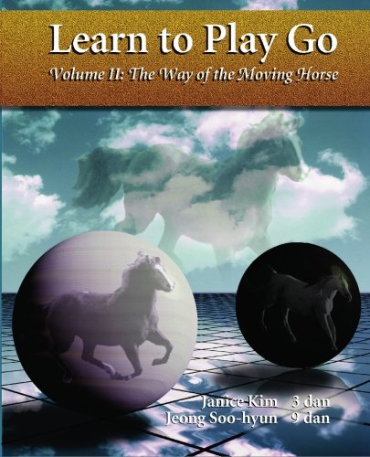 Learn To Play Go, Volume II: The Way of the Moving Horse (0964479621) by Janice Kim; Jeong Soo-Hyun
