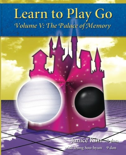 Learn to Play Go, Vol. 5: The Palace of Memory (0964479656) by Janice Kim