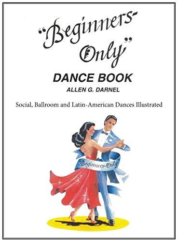 Beginners Only Dance Book: Darnel, Allen G.