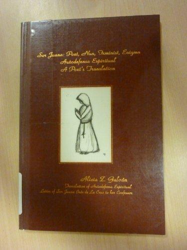 9780964483644: Sor Juana: Poet, Nun, Feminist Enigma : Autodefensa Espiritual, a Poet's Translation