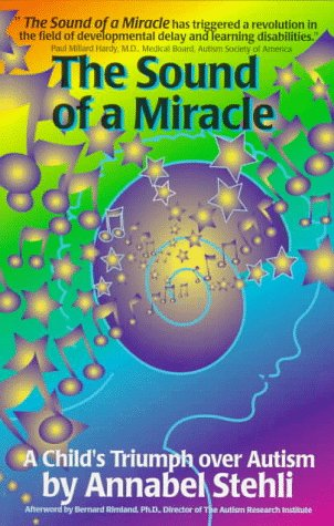 9780964483811: Sound of a Miracle: A Child's Triumph Over Autism