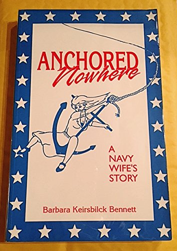 9780964487000: Anchored Nowhere : A Navy Wife's Story