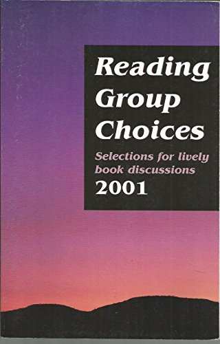 Reading Group Choices 2001: Selection for Lively Book Discussions